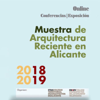 Conference by Ángel Rocamora architect Recent Architecture Exhibition Alicante 2018/19